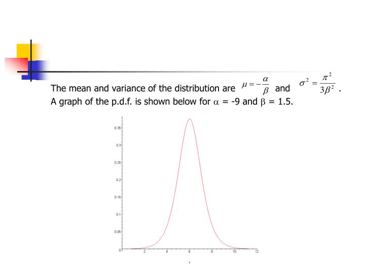 The mean and variance of the distribution are              and                 .