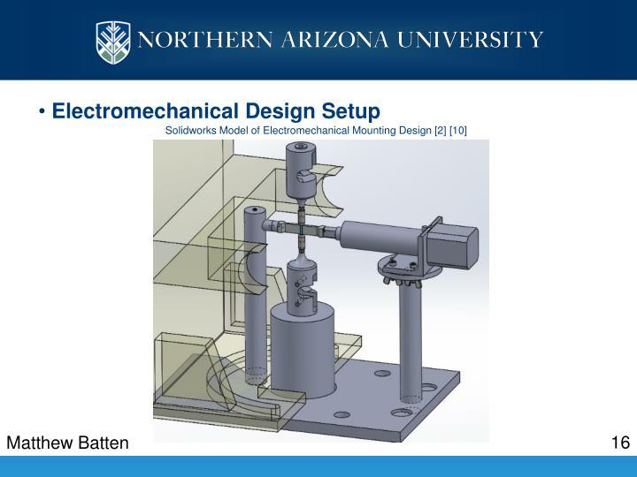 Electromechanical Design Setup
