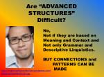 are advanced structures difficult
