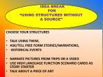 idea break for using structures without a source