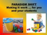 paradigm shift making it work for you and your students