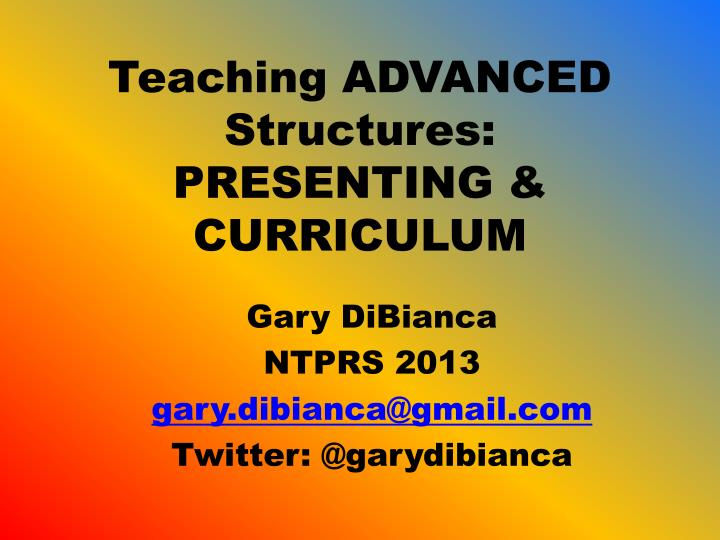 Teaching advanced structures presenting curriculum
