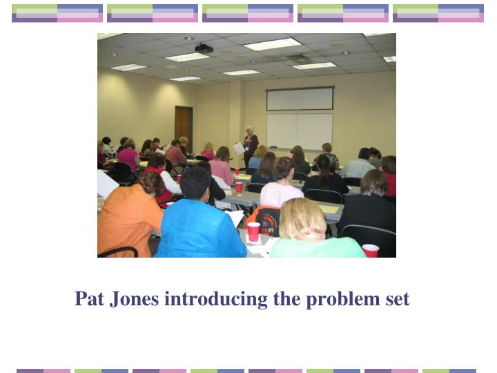 Pat Jones introducing the problem set
