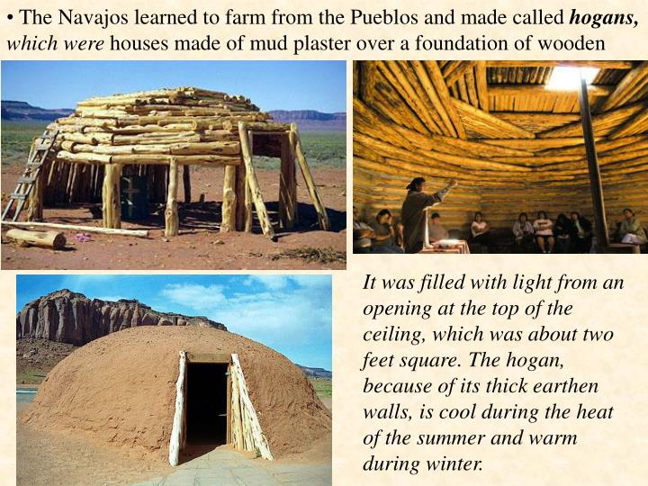 The Navajos learned to farm from the Pueblos and made called