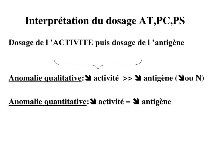 Interprétation du dosage AT,PC,PS