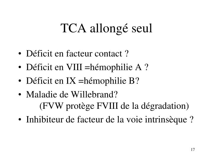 TCA allongé seul