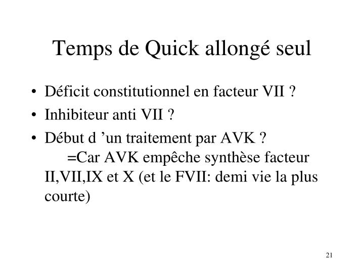 Temps de Quick allongé seul