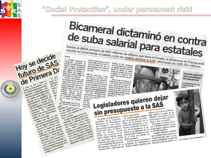 """Social Protection"", under permanent risk!"