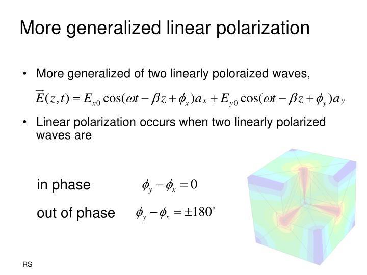 More generalized linear polarization