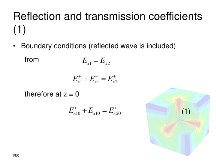 Reflection and transmission coefficients (1)