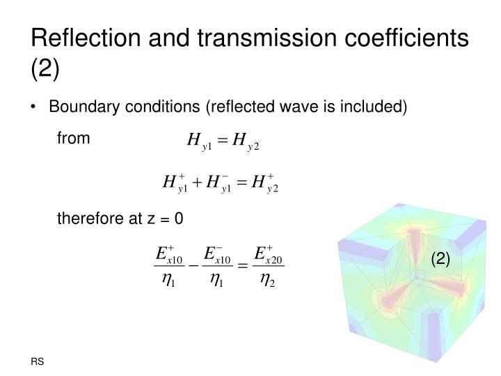 Reflection and transmission coefficients (2)
