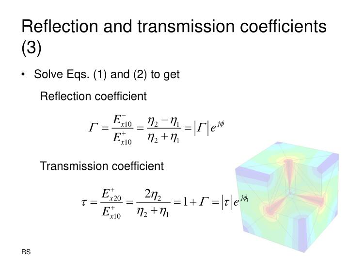 Reflection and transmission coefficients (3)