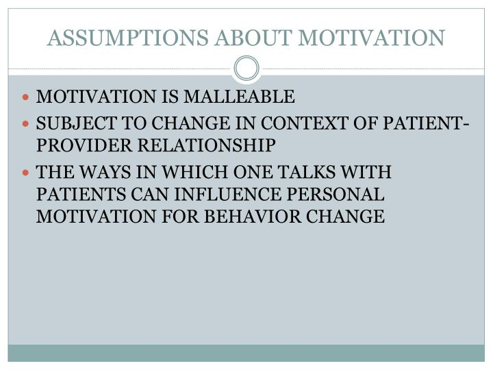 Assumptions about motivation