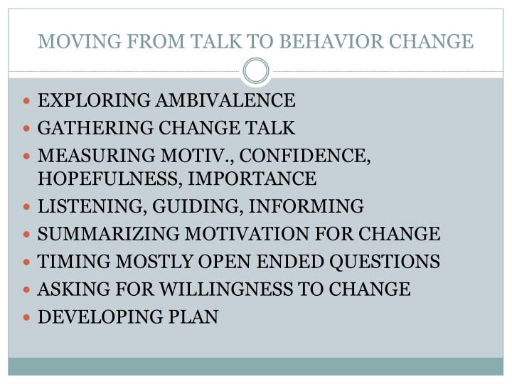 MOVING FROM TALK TO BEHAVIOR CHANGE
