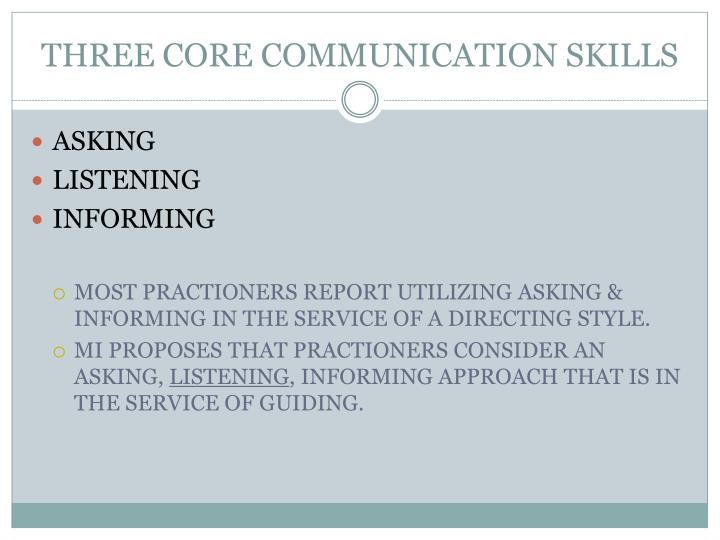 THREE CORE COMMUNICATION SKILLS