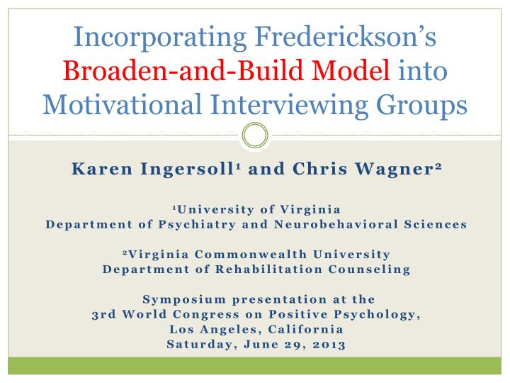 incorporating frederickson s broaden and build model into motivational interviewing groups