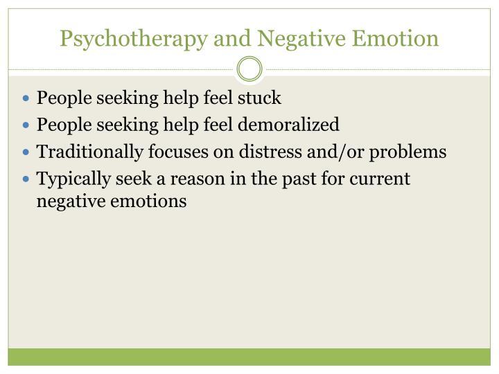 Psychotherapy and Negative Emotion