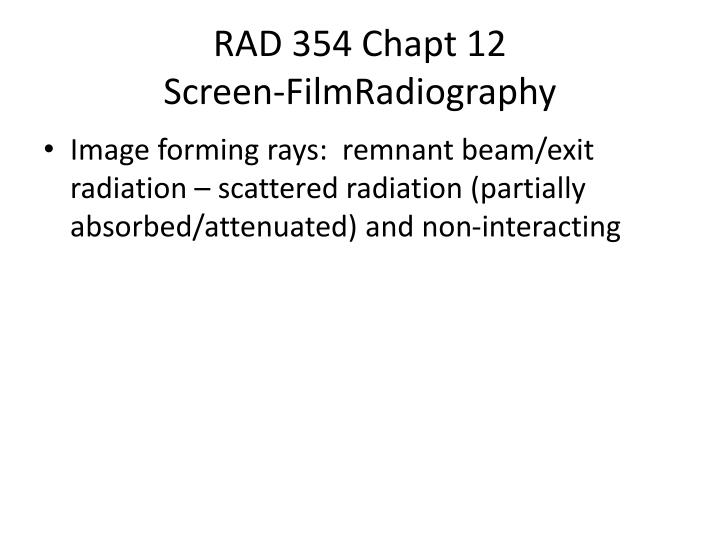 Rad 354 chapt 12 screen filmradiography