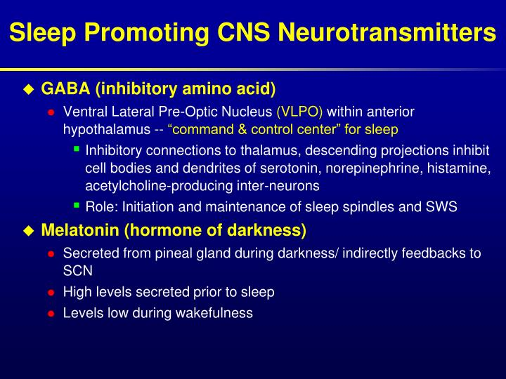 Sleep Promoting CNS Neurotransmitters