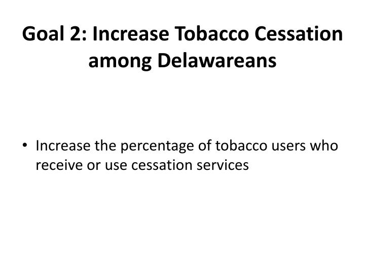Goal 2: Increase Tobacco Cessation among Delawareans