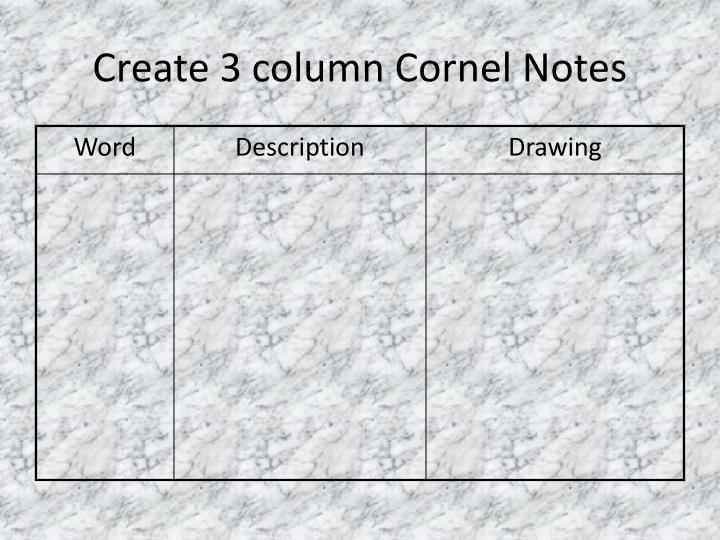 Create 3 column cornel notes