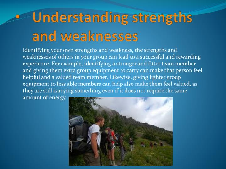 Understanding strengths and weaknesses