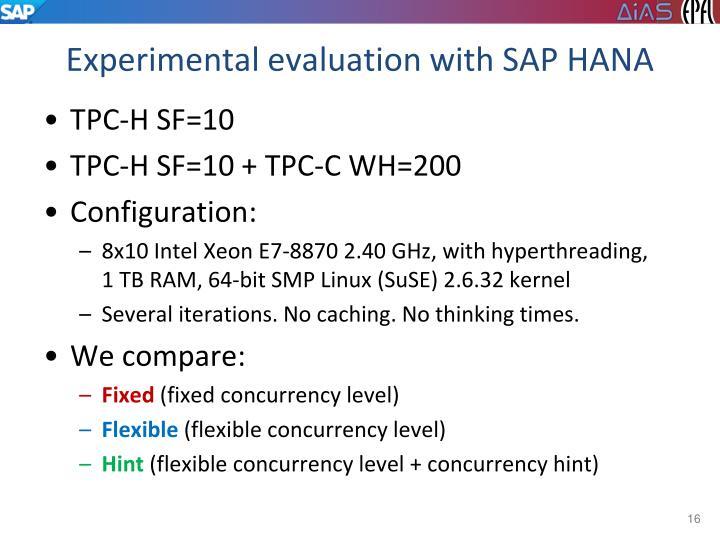 Experimental evaluation with SAP HANA