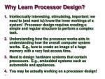 why learn processor design