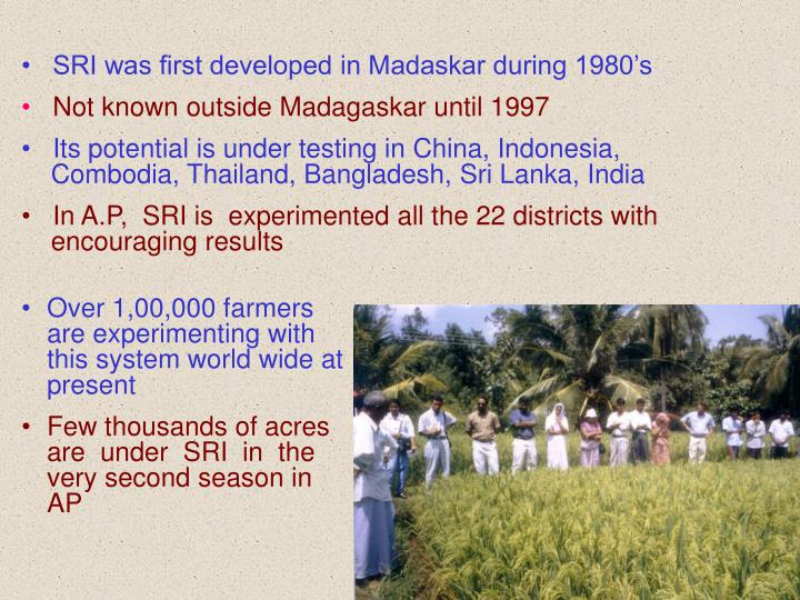 SRI was first developed in Madaskar during 1980's