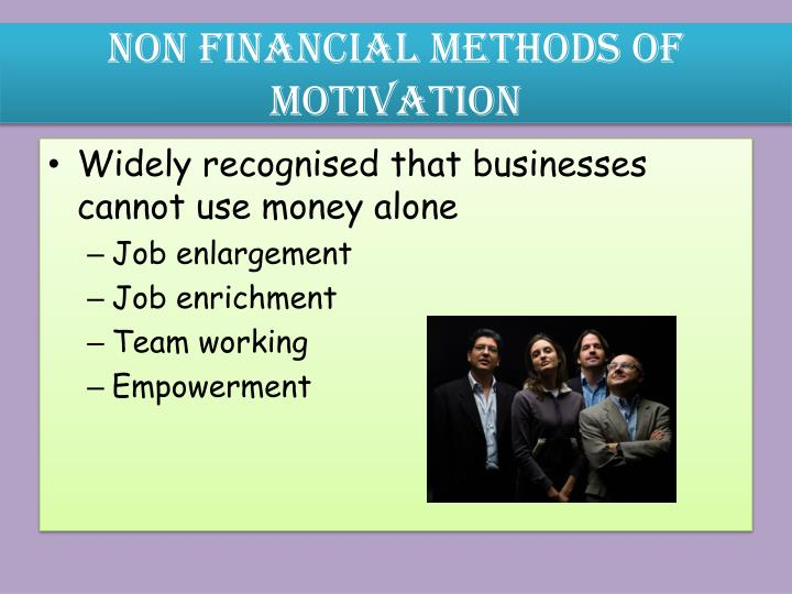 Non Financial methods of motivation