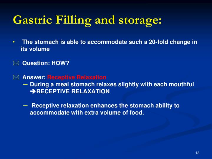 Gastric Filling and storage: