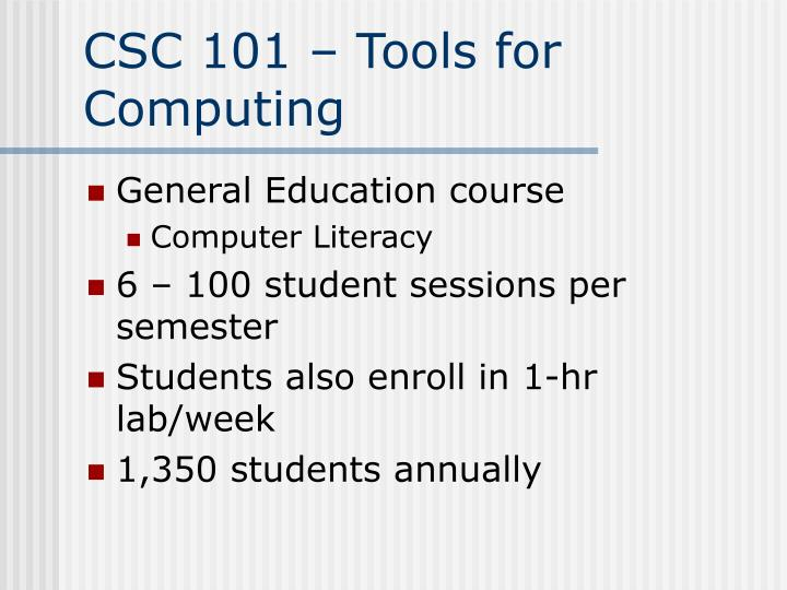 CSC 101 – Tools for Computing