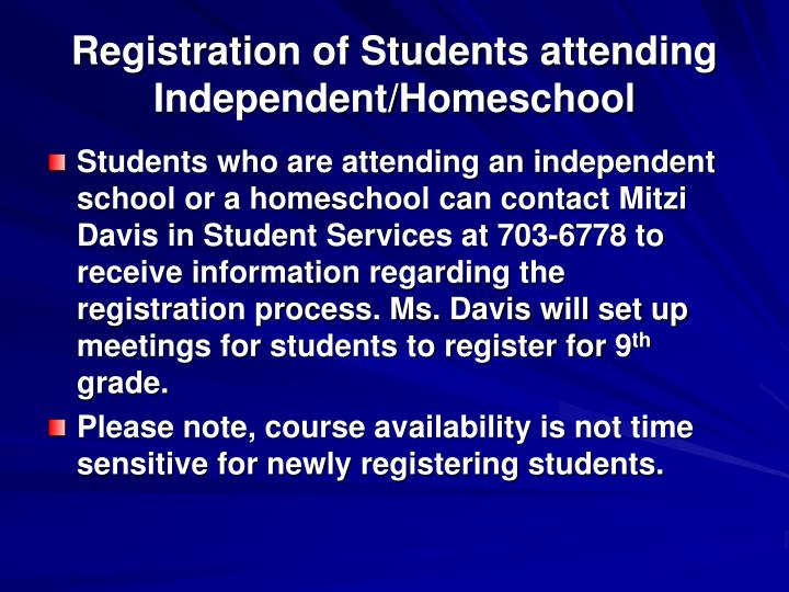Registration of Students attending Independent/Homeschool