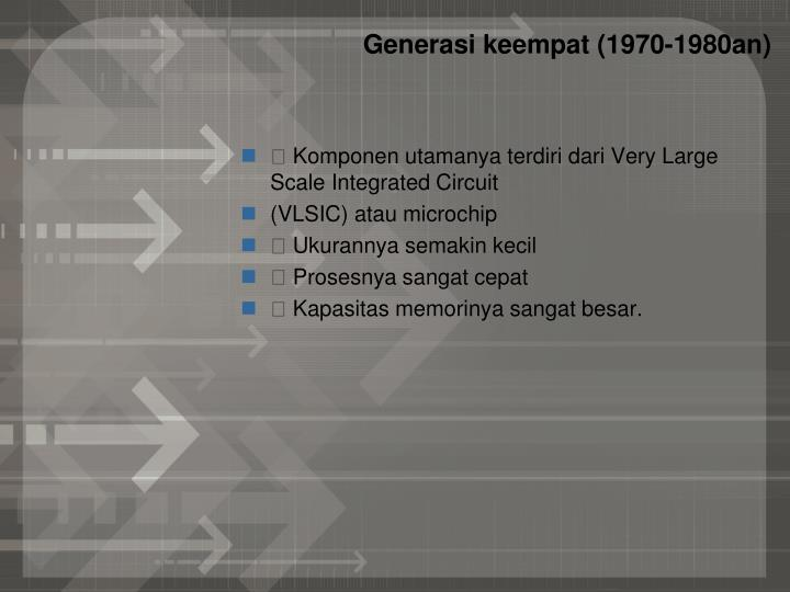 Generasi keempat (1970-1980an)