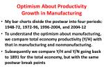 optimism about productivity growth in manufacturing