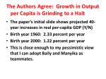 the authors agree growth in output per capita is grinding to a halt