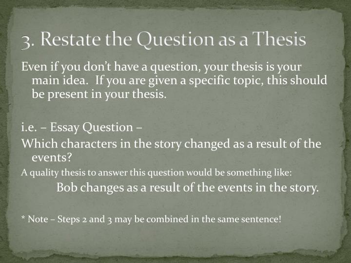 3. Restate the Question as a Thesis