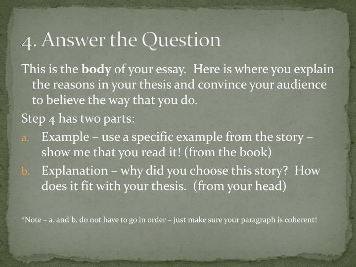 4. Answer the Question