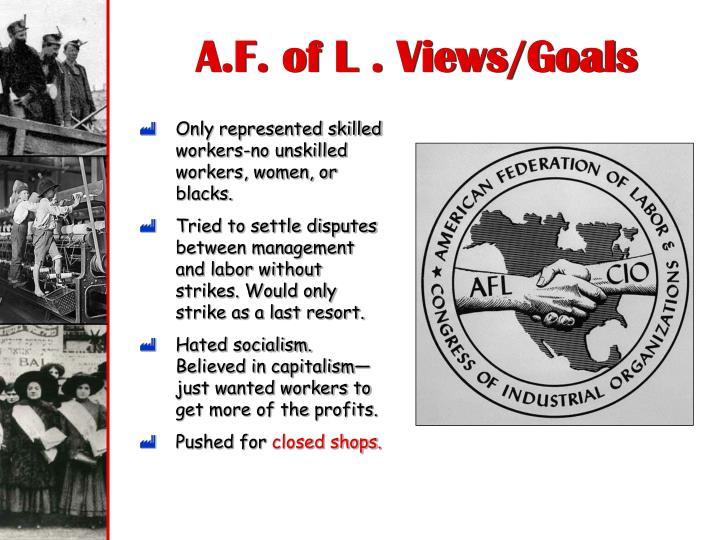 A.F. of L . Views/Goals