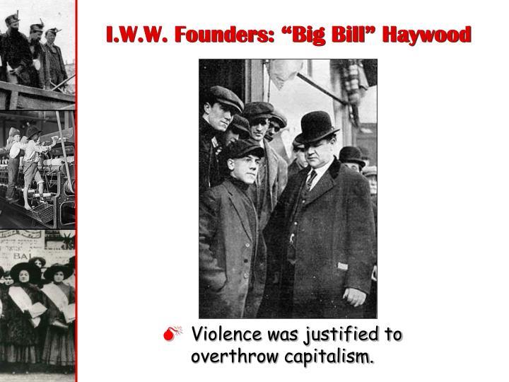 "I.W.W. Founders: ""Big Bill"" Haywood"