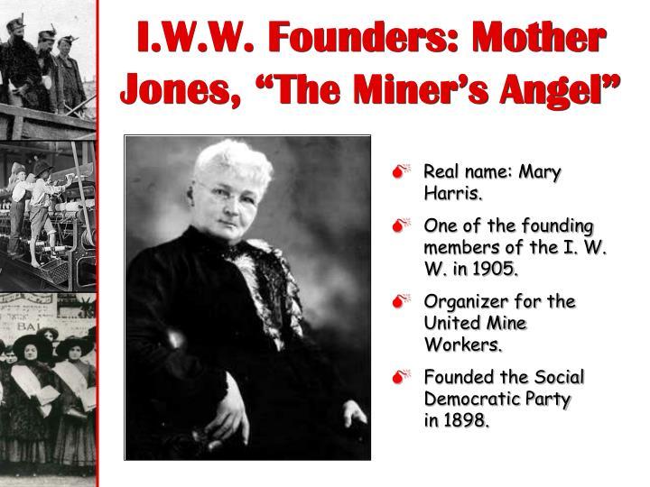 I.W.W. Founders: Mother Jones,