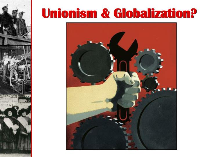 Unionism & Globalization?