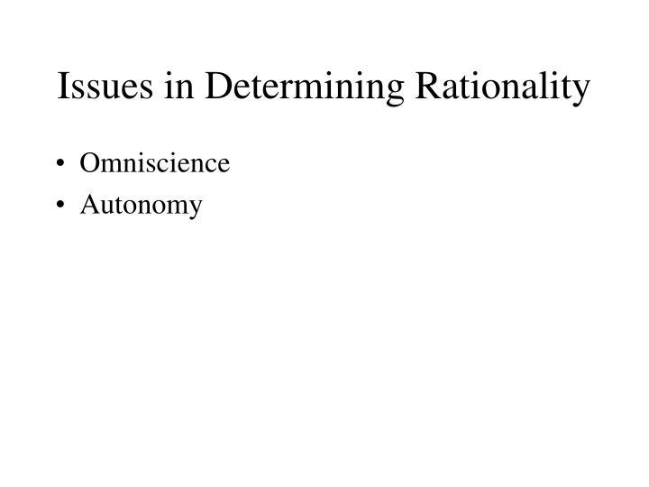 Issues in Determining Rationality
