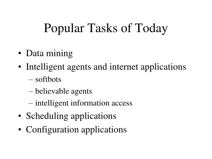 Popular tasks of today