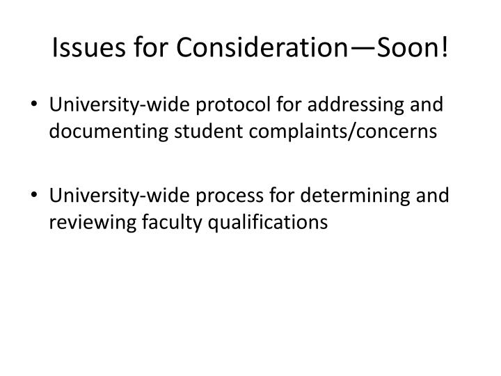 Issues for Consideration—Soon!