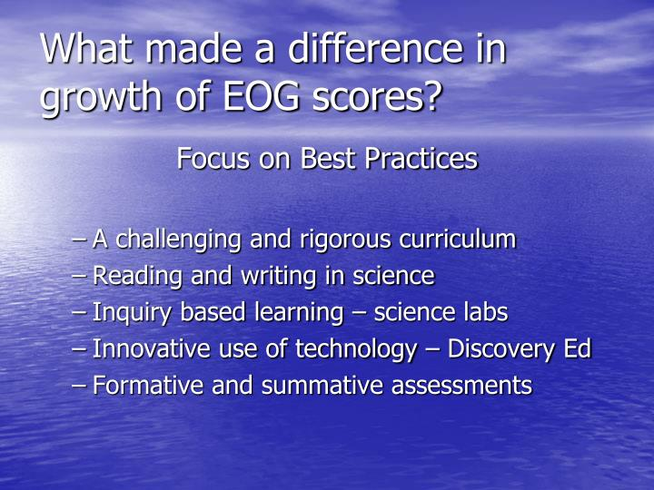 What made a difference in growth of EOG scores?