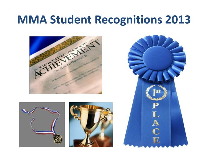 MMA Student Recognitions 2013