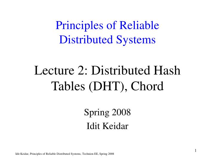 Principles of reliable distributed systems lecture 2 distributed hash tables dht chord