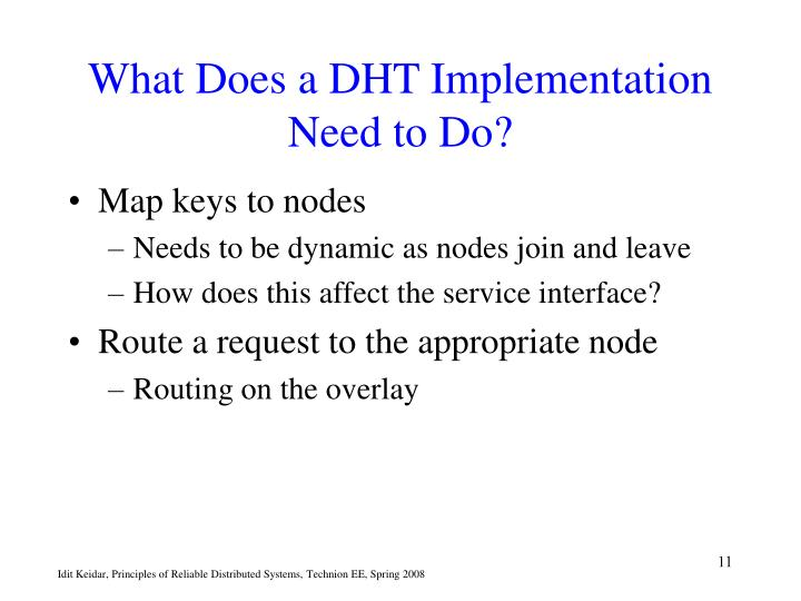 What Does a DHT Implementation Need to Do?
