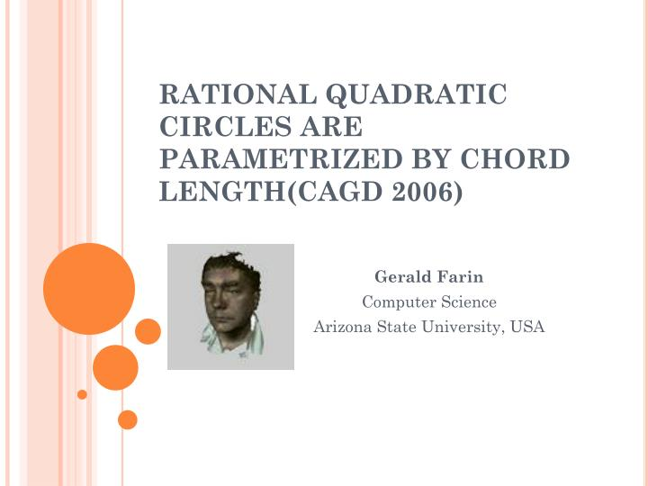 RATIONAL QUADRATIC CIRCLES ARE PARAMETRIZED BY CHORD LENGTH(CAGD 2006)